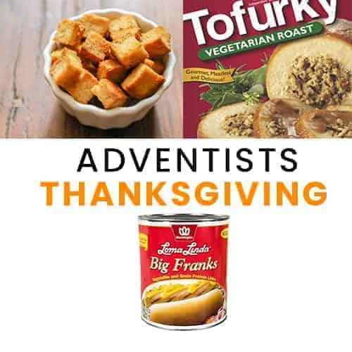 Do Adventists Celebrate Thanksgiving? What they eat & WHY.