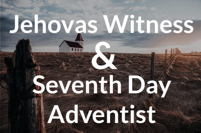 What is the Difference Between Adventists and Jehovah's Witnesses?