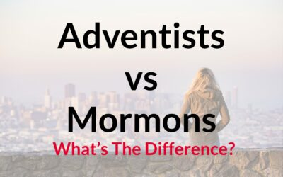 Adventist vs Mormon (What is the difference)